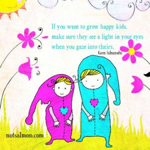 if-you-want-to-grow-happy-kids-make-sure-they-see-a-light-in-your-eyes-children-quote